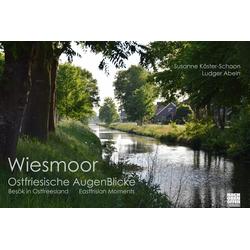 Wiesmoor als Buch von Susanne Köster-Schoon/ Ludger Abeln