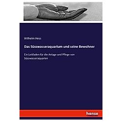 Das Süsswasseraquarium und seine Bewohner. Wilhelm Hess  - Buch