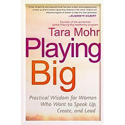 Playing Big. Tara Mohr  - Buch