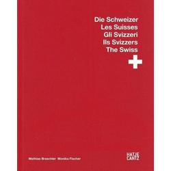 Mathias Braschler / Monika Fischer  Gli Svizzeri Ils Svizzers The Swiss