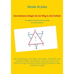 Das Salomon-Siegel als ein Weg in die Freiheit als Buch von Nicole St. John