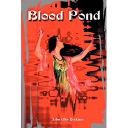 Blood Pond als Taschenbuch von John Wm Beckner