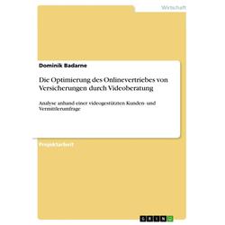 Die Optimierung des Onlinevertriebes von Versicherungen durch Videoberatung: eBook von Dominik Badarne