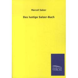 Das lustige Salzer-Buch als Buch von Marcell Salzer