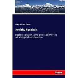 Healthy hospitals. Douglas Strutt Galton  - Buch