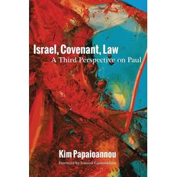 Israel Covenant Law als Taschenbuch von Kim Papaioannou