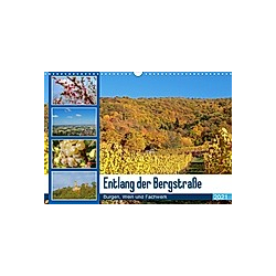 Entlang der Bergstraße Burgen, Wein und Fachwerk (Wandkalender 2021 DIN A3 quer)