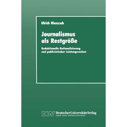Journalismus als Restgröße als Buch von Ulrich Hienzsch