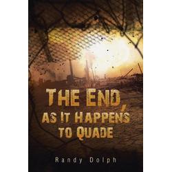 The End as It Happens to Quade als Taschenbuch von Randy Dolph
