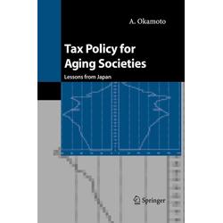 Tax Policy for Aging Societies als Buch von Okamoto Akira/ A. Okamoto