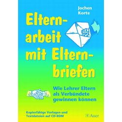 Elternarbeit mit Elternbriefen als Buch von Jochen Korte