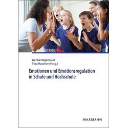 Emotionen und Emotionsregulation in Schule und Hochschule