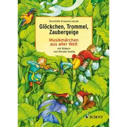 Glöckchen Trommel Zaubergeige als Buch von Dorothee Kreusch-Jacob