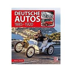 Deutsche Autos 1885-1920. Halwart Schrader  - Buch