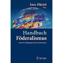 Handbuch Föderalismus: 3 Entfaltungsbereiche des Föderalismus - Buch