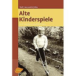 Alte Kinderspiele. Margret Merzenich  Theo Götz  Johanna Woll  - Buch