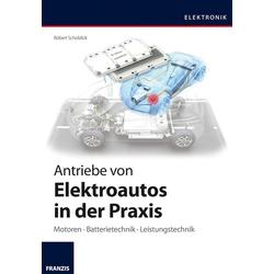 Antriebe von Elektroautos in der Praxis: eBook von Robert Schoblick