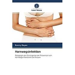 Harnwegsinfektion. Ronny Reyes  - Buch