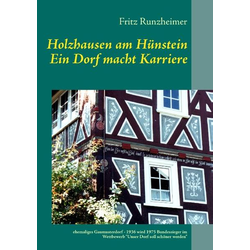 Holzhausen am Hünstein - Ein Dorf macht Karriere als Buch von Fritz Runzheimer