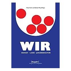 Wir. Heimat - Land - Jugendkultur - Buch