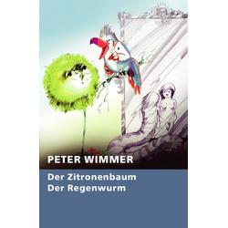 Der Zitronenbaum - Der Regenwurm: eBook von Peter Wimmer