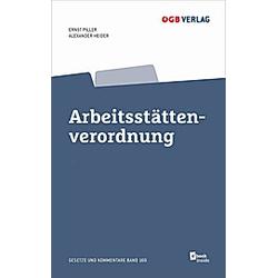 Arbeitsstättenverordnung  m. 1 E-Book. Alexander Heider  Ernst Piller  - Buch