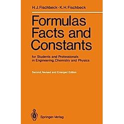 Formulas  Facts and Constants. Helmut J. Fischbeck  Kurt H. Fischbeck  - Buch