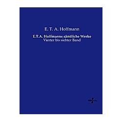 E.T.A. Hoffmanns sämtliche Werke. E. T. A. Hoffmann  - Buch
