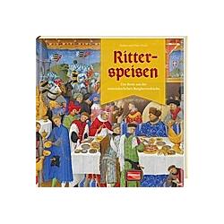 Ritterspeisen. Hans Otzen  Barbara Otzen  - Buch