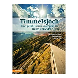 Übers Timmelsjoch. Manfred Schwarz  Stefan Pertl  Irene Prugger  - Buch