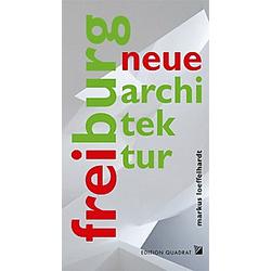 Neue Architektur. Freiburg. Markus Löffelhardt  - Buch