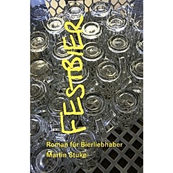 Festbier. Martin Stuke  - Buch