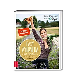 Easy Ayurveda - Das Kochbuch. Dana Schwandt  - Buch