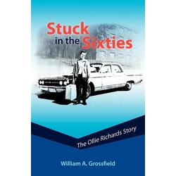 Stuck in the Sixties als Taschenbuch von William A. Grossfield