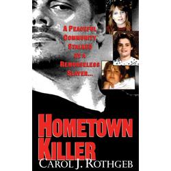Hometown Killer: eBook von Carol J. Rothgeb
