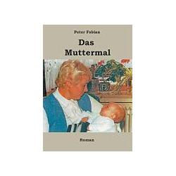 Das Muttermal als Buch von Peter Fabian