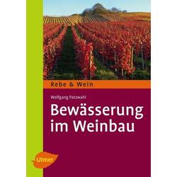 Bewässerung im Weinbau als Buch von Wolfgang Patzwahl