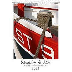 Wedder to Hus (Wandkalender 2021 DIN A4 hoch)