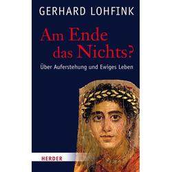 Am Ende das Nichts? als Buch von Gerhard Lohfink
