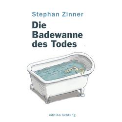 Die Badewanne des Todes als Buch von Stephan Zinner
