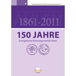 150 Jahre Evangelische Kirchengemeinde Ahlen als Buch von