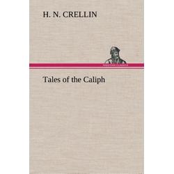 Tales of the Caliph als Buch von H. N. Crellin
