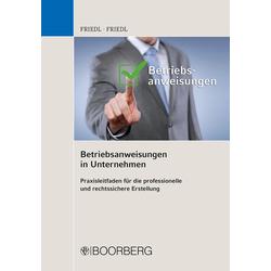 Betriebsanweisungen in Unternehmen als Buch von Christian W. Friedl