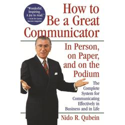 How to Be a Great Communicator als Buch von Nido R. Qubein/ Qubein