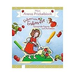 Mein Arena Prickel-Block. Erdbeerinchen Erdbeerfee - Buch