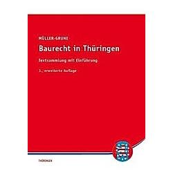 Baurecht (BauR) in Thüringen. Sven Müller-Grune  - Buch