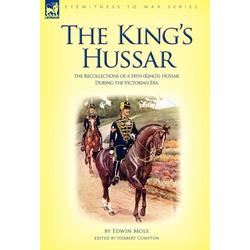 The King's Hussar als Buch von Edwin Mole