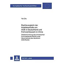 Rechtsvergleich der Inhaltskontrolle von AGB in Deutschland und Formularklauseln in China. Yan Zhu  - Buch