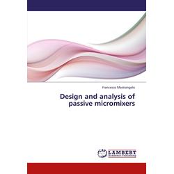 Design and analysis of passive micromixers als Buch von Francesco Mastrangelo