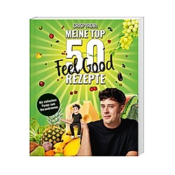 CrispyRobs Meine Top 50 Feel Good Rezepte. CrispyRob  - Buch